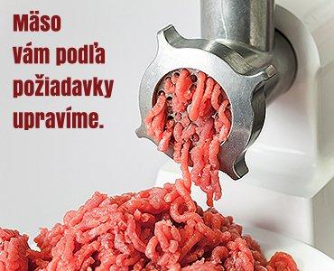 Mäso vám podľa požiadavky upravíme